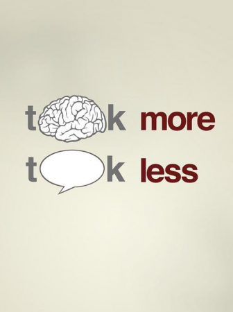 Think more Talk less